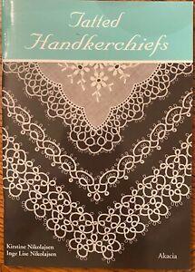 TATTED HANDKERCHIEFS By Kristine Nikolajsen & Inge Lise Nikolajsen