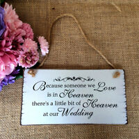 BECAUSE SOMEONE WE LOVE IS IN HEAVEN HANGING PLAQUE WEDDING WOODEN SIGN KIND