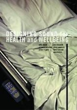 Designing Sound for Health and Wellbeing by David Brown (Paperback, 2012)