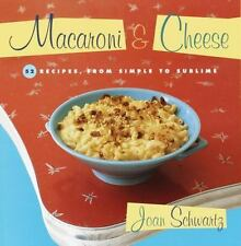 Macaroni & Cheese: 52 Recipes from Simple to Sublime, Joan Schwartz, Good Book