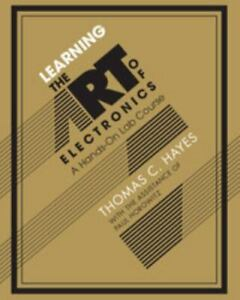 Learning the Art of Electronics: A Hands-On Lab Course by Thomas C. Hayes