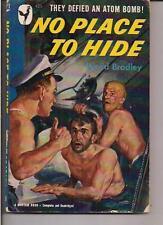 NO PLACE TO HIDE ~ BANTAM 421 1949 DAVID BRADLEY (ATOM BOMB NAVY MILITARY WAR)