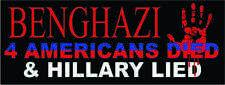 Benghazi , 4 Americans Died & Hillary Lied -  Bumper Sticker Decal