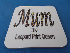 Mum Leopard Print queen coaster ideal gift for birthday