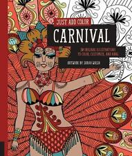 Just Add Color: Just Add Color: Carnival : 30 Original Illustrations to Color, …