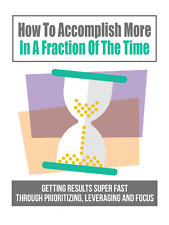 How To Accomplish More In A Fraction Of The Time (ebook-pdf file) free shipping