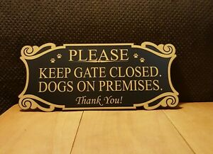 Please Keep Gate Closed Dogs On Premises Sign Indoor/Outdoor Yard, Patio, Gaden