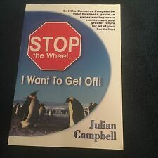 JULIAN CAMPBELL SIGNED BOOK. STOP THE WHEEL, I WANT TO GET OFF!, 0975815911