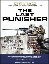 The Last Punisher : A SEAL Team THREE Sniper's True Account of the Battle of...
