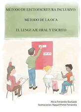 Metodo de Lectoescritura Inclusivo: Metodo de la Oca. El Lenguaje Oral y Escrito