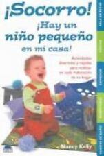 Socorro! Hay un nino pequeno en mi casa!  Help! There is a Small Child in my Hou