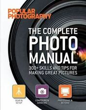 Popular Photography The Complete Photo Manual 300+ Skills and Tips Hardover Book