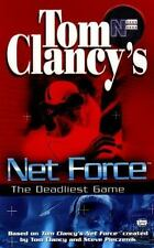 Deadliest Game Tom Clancy's Net Force Young Adult Young Adult Fiction 1st ed