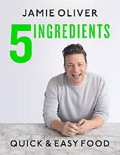 5 Ingredients - Quick & Easy Food by Jamie Oliver (2017, Hardcover)