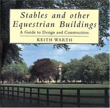 Stables and Other Equestrian Buildings: A Guide to Design and Construction , War