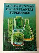 1990 CULTIVO IN VITRO de las PLANTAS SUPERIORES by R.L.M. Pierik 1st Spanish Ed.
