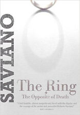 The Ring: and The Opposite of Death, New, Saviano, Roberto Book
