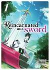 Reincarnated as a Sword [Light Novel] Vol. 1 [Reincarnated as a Sword [Light Nov
