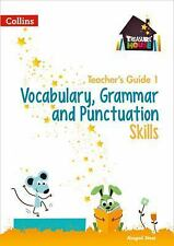 Treasure House  Vocabulary, Grammar and Punctuation Teacher Guide 1 Collins UK V