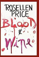 Blood and Wine by Rosellen Price