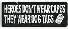 HEROES DON'T WEAR CAPES THEY WEAR DOG TAGS - IRON ON PATCH