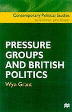 Pressure Groups and British Politics (Contemporary Political Studies) by Wyn Gra