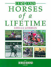Horses of a Lifetime (Horse & Hound Library), Very Good, Lithman, Adella Book
