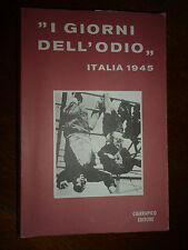 I GIORNI DELL' ODIO ITALIA 1945 Ciarrapico Editore