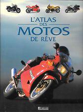 L'Atlas des motos de reve