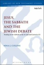 Jesus, the Sabbath and the Jewish Debate: Healing on the Sabbath in the 1st and