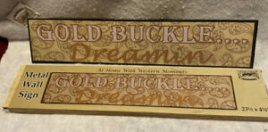 """GOLD BUCKLE DREAMIN Sign NIB With Free Shipping! 23 1/2"""" X4 3/4""""!"""
