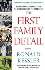 The First Family Detail: Secret Service Agents Reveal the Hidden Lives-ExLibrary