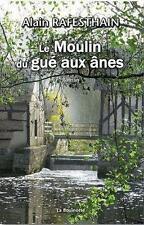 le moulin du gué aux ânes Rafesthain  Alain Neuf Livre