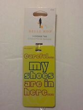 Belle Hop Travel Identification Luggage Tag Careful My Shoes Are In Here...