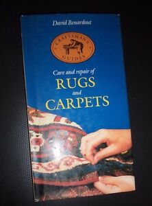 Care and Repair of Rugs and Carpets - D Bernardout H/J 1987 Craftsman's Guide