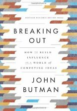 Breaking Out: How to Build Influence in a World of