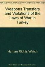 Weapons Transfers and Violations of the Laws of War in Turkey