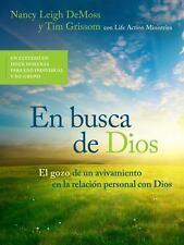 En Busca de Dios : El Gozo de un Avivamiento en la Relación Personal Con Dios...