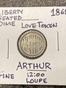 "1868 Liberty Seated Dime Love Token ""Arthur"""