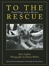"""TO THE RESCUE: Found Dogs with a Mission"" by Elise Lufkin ~ NEW Paperback Book"