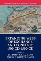 The Cambridge World History: Volume 5, Expanding Webs of Exchan... 9781108407724