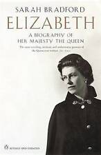 Elizabeth : A Biography Of Her Majesty The Queen by Bradford, Sarah, Acceptable