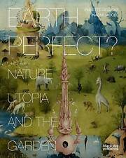 NEW Earth Perfect?: Nature, Utopia and the Garden
