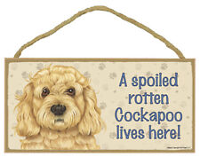 """A Spoiled Rotten Cockapoo lives here! Dog Sign 5""""x10"""" USA NEW Wood Plaque 146"""