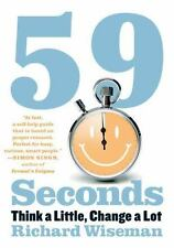 NEW - 59 Seconds: Think a Little, Change a Lot by Wiseman, Richard