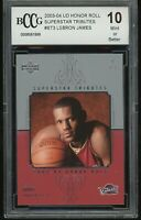 2003-04 ud honor roll superstar tributes LEBRON JAMES rookie BGS BCCG 10