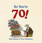So You're 70!: A Handbook for Super Seniors, Whichelow, Clive & Haskins, Mike, U
