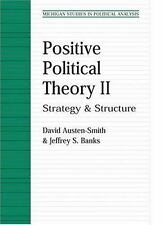 Positive Political Theory II: Strategy and Structure Michigan Studies in Politi