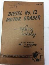 Caterpillar Diesel Number 12 Motor Grader Parts Catalog Published Jen 1960