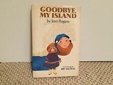 Goodbye, My Island by Jean Rogers. Signed, Greenwillow Books. First Ed. 1983